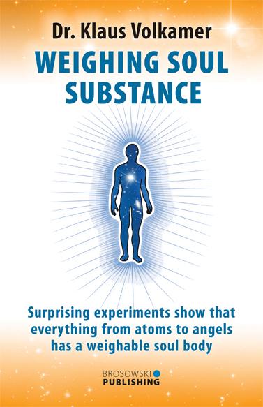 Weighing Soul Substance - Dr. Klaus Volkamer 2020